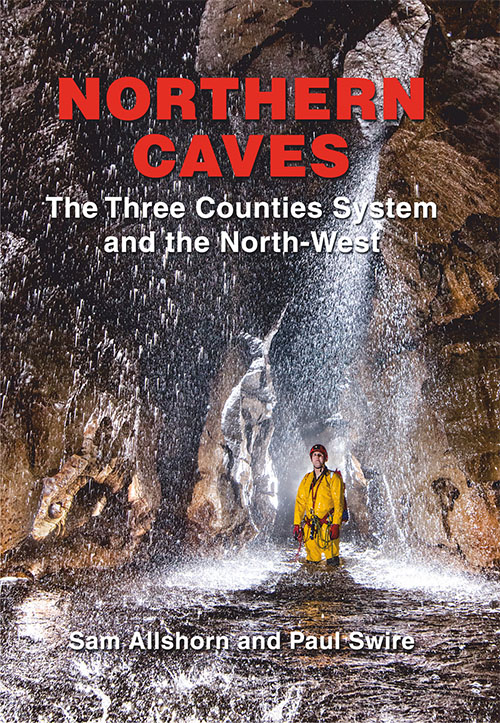Northern Caves 2017 - The Three Counties System and the North West